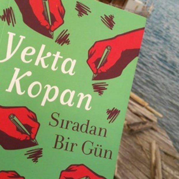 Yekta Kopan'ın Sürükleyici Kitabı ; Sıradan Bir Gün